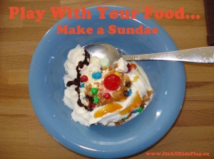 Play with your food: make a sundae