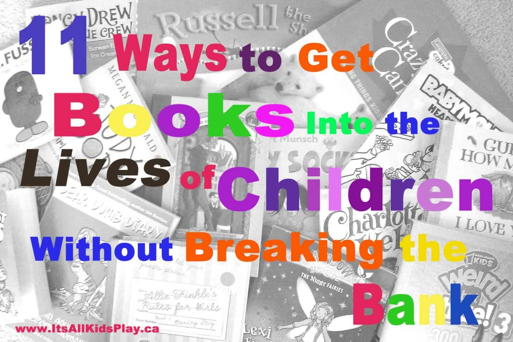 11 Ways to Get Books into the lives of Children without breaking the bank