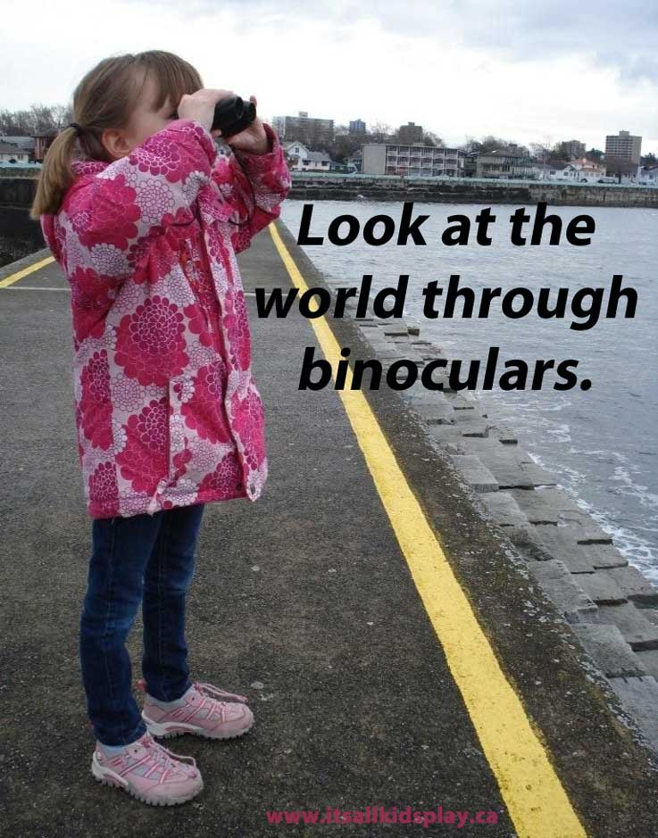 Look at the world through binoculars